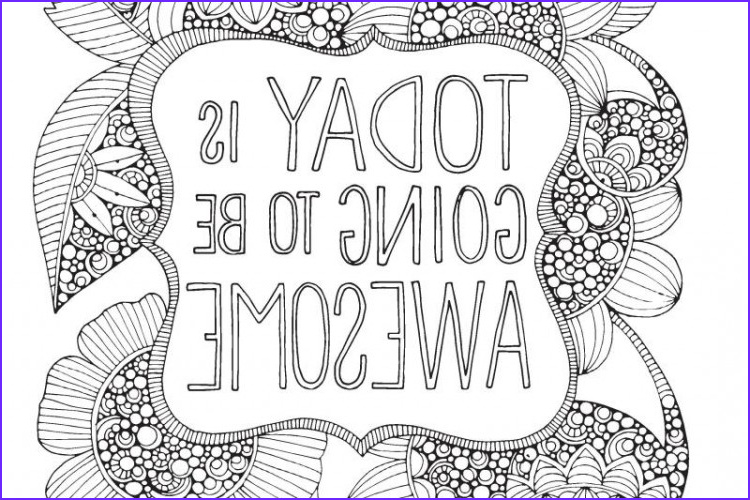 Today is Going to Be A Great Day Coloring Book Awesome Stock 5 Free Coloring Printables for Adults because Coloring is
