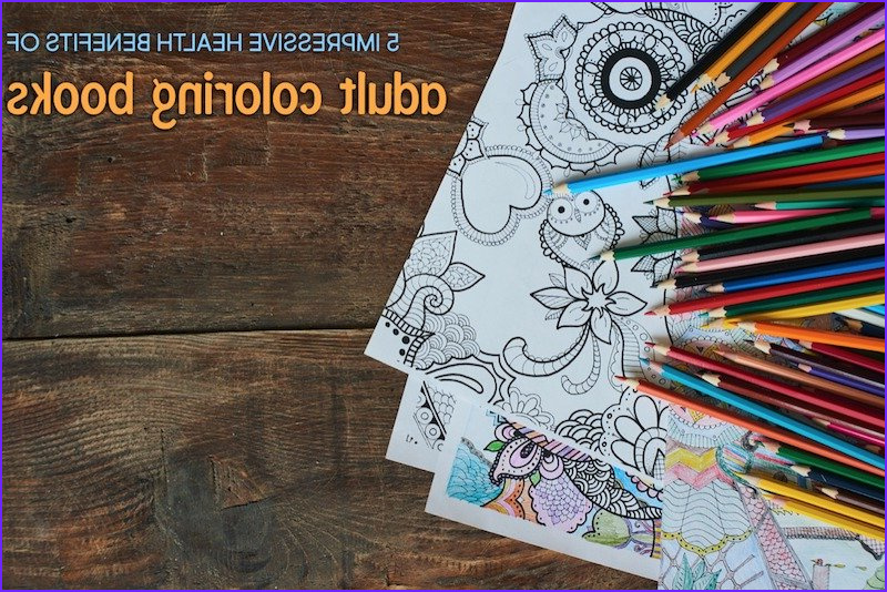 Benefits Of Coloring Beautiful Photography 5 Impressive Health Benefits Of Adult Coloring Books