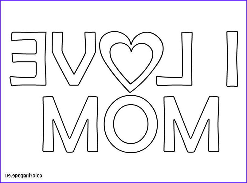I Love My Mommy Coloring Pages Best Of Gallery I Love Mom Coloring Page Mother S Day Pinterest