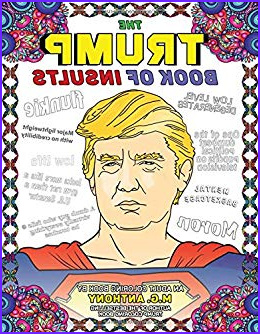 Trump Coloring Book Inspirational Photos Amazon the Trump Book Of Insults An Adult Coloring