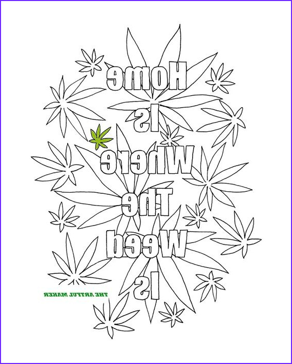 Weed Coloring Books Unique Photography Home is where the Weed is Adult Coloring Page by the Artful